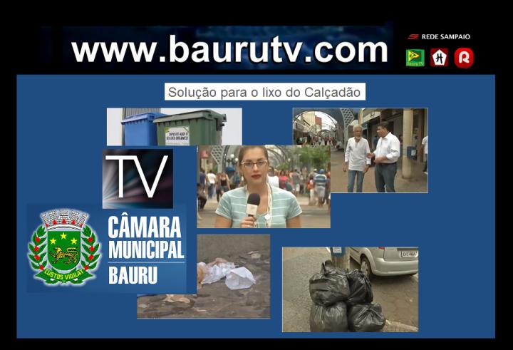 TV Câmara - vereador - Roque Ferreira - Bauru TV - Solução para o Lixo do Calçadão