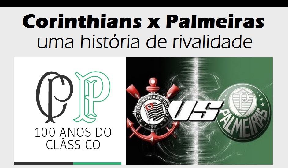 corinthians x palmeiras 100 anos uma histc3b3ria de rivalidade Brasileiro: um crucial Corinthians X Palmeiras.